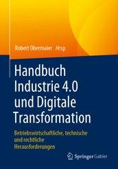 Handbuch Industrie 4.0 und Digitale Transformation