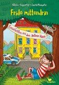 Frido mittendrin - Geschichten aus dem gelben Haus