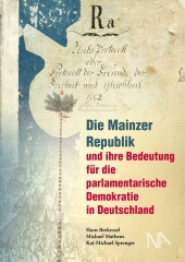 Die Mainzer Republik und ihre Bedeutung für die parlamentarische Demokratie in Deutschland