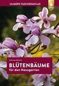 Taschenatlas Blütenbäume für den Hausgarten