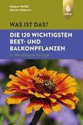 Was ist das? Die 120 wichtigsten Beet- und Balkonpflanzen (Spiel)