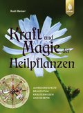 Kraft und Magie der Heilpflanzen