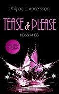 Tease & Please - Heiß im Eis