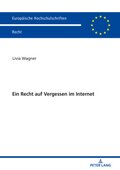 Ein Recht auf Vergessen im Internet