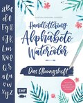 Handlettering Alphabete Watercolor - Das Übungsheft