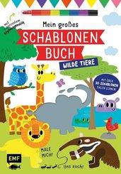 Mein großes Schablonen-Buch - Wilde Tiere