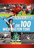 Bundesliga - Die 100 wichtigsten Tore