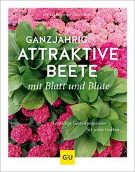 Ganzjährig attraktive Beete mit Blatt und Blüte