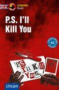 P.S. I'll Kill You