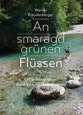 An smaragdgrünen Flüssen