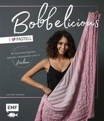 BOBBELicious - I love Pastell - Mit Farbverlaufsgarnen, Pailletten, Glitzerperlen und Co. stricken