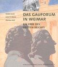 Das Gauforum in Weimar