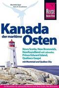 Reise Know-How Reiseführer Kanada, der maritime Osten Nova Scotia, New Brunswick, Newfoundland mit Labrador, Prince Edwa