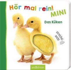 Hör mal rein! Mini - Das Küken (Foto-Streichel-Soundbuch)