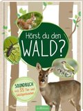 Hörst du den Wald?, m. Soundeffekten - Soundbuch mit 35 Tier- und Waldgeräuschen