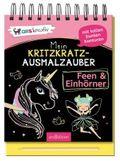 Mein Kritzkratz-Ausmalzauber Feen und Einhörner, m. Stift