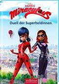 Miraculous - Duell der Superheldinnen