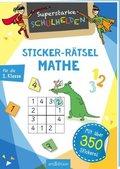 Superstarke Schulhelden - Sticker-Rätsel Mathe für die 1. Klasse