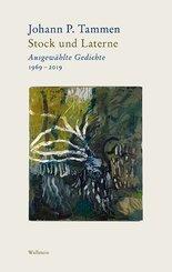 Stock und Laterne Ausgewählte Gedichte 1969-2019 / Wind und Windporzellan Nachdichtungen. Von Guillaume Apollinaire bis