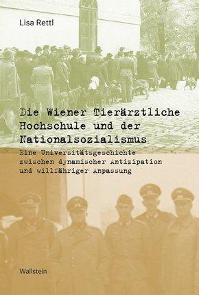 Die Wiener Tierärztliche Hochschule und der Nationalsozialismus