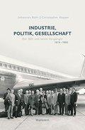 Industrie, Politik, Gesellschaft