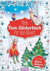 Mein Feen-Stickerbuch für den Advent - Ein Adventskalender für Kinder mit über 400 Aufklebern