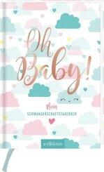 Oh Baby! Mein Tagebuch für die Schwangerschaft