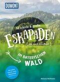 52 kleine & große Eskapaden im Bayerischen Wald