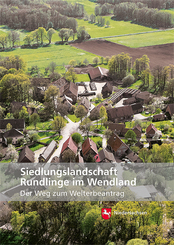 Siedlungslandschaft - Rundlinge im Wendland