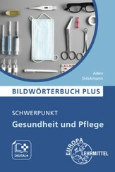 Bildwörterbuch PLUS - Schwerpunkt Gesundheit und Pflege