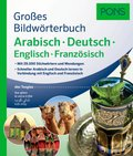 PONS Großes Bildwörterbuch Arabisch - Deutsch + Englisch und Französisch