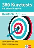 380 Kurztests die wirklich helfen: Deutsch 7./8. Klasse