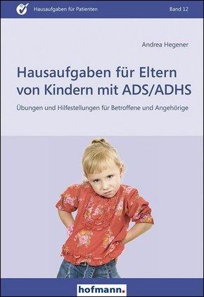 Hausaufgaben für Eltern von Kindern mit ADS/ADHS