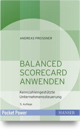 Balanced Scorecard anwenden - Kennzahlengestützte Unternehmenssteuerung