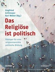 Das Religiöse ist politisch