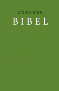 Bibelausgaben: Zürcher Bibel - Übersetzung 2007, Hardcover grün; TVZ Theologischer Verlag