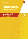 Gesellschaft bewusst, Ausgabe 2014 für differenzierende Schulformen in Nordrhein-Westfalen: Förderheft sprachsensibel; .3