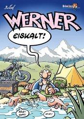 Werner, Eiskalt!