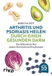 Arthritis und Psoriasis heilen durch einen gesunden Darm