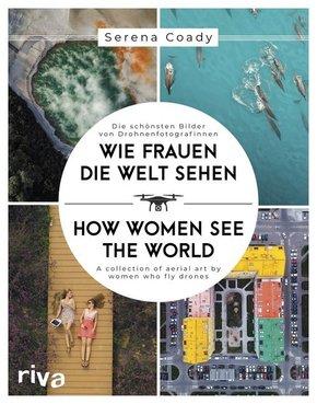 Wie Frauen die Welt sehen / How Women See the World