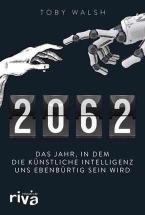 2062 - Das Jahr, in dem die künstliche Intelligenz uns ebenbürtig sein wird