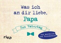 Was ich an dir liebe, Papa - Zum Vatertag