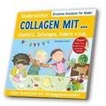 Kinderleichte Collagen mit Konfetti, Zeitungen, Federn u. v. m.