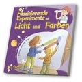 Faszinierende Experimente mit Licht und Farben
