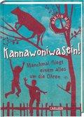 Kannawoniwasein - Manchmal fliegt einem alles um die Ohren