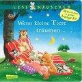 Lesemäuschen: Wenn kleine Tiere träumen ... Gutenachtgeschichten