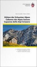 Hütten der Schweizer Alpen /  Cabanes des Alpes Suisses / Capanne delle Alpi Svizzere