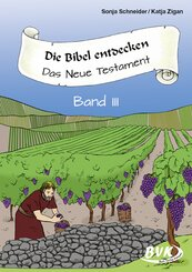 Die Bibel entdecken - Das Neue Testament - Bd.3