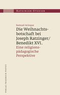 Ratzinger-Studien: Die Weihnachtsbotschaft bei Joseph Ratzinger/Benedikt XVI.; 17