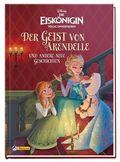 Disney Die Eiskönigin - Völlig unverfroren: Der Geist von Arendelle und andere neue Geschichten